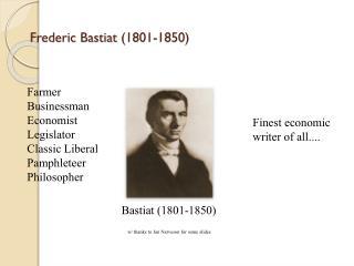 Frederic  Bastiat  (1801-1850 )