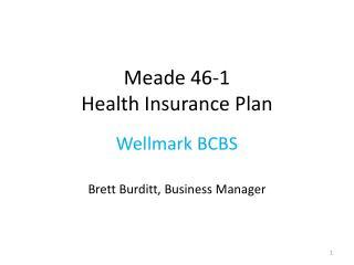 Meade 46-1  Health Insurance Plan