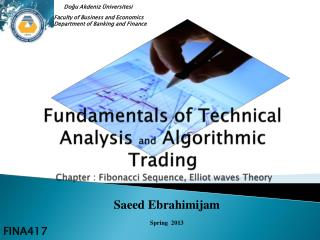 Fundamentals of Technical Analysis  and  Algorithmic Trading  Chapter  : Fibonacci  Sequence,  Elliot waves  Theory