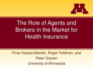 The Role of Agents and Brokers in the Market for Health Insurance