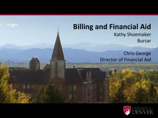 Billing and Financial Aid Kathy Shoemaker Bursar Chris George Director of Financial Aid