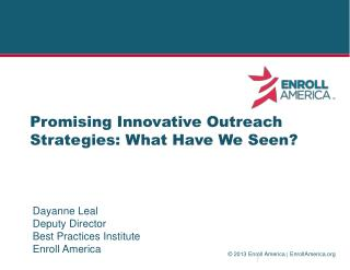 Promising Innovative  Outreach  Strategies: What Have We Seen?