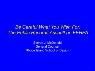 Be Careful What You Wish For: The Public Records Assault on FERPA