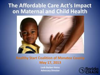 The  Affordable Care Act's Impact on Maternal and Child  Health