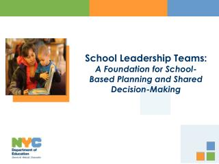 School Leadership Teams: A Foundation for School-Based Planning and Shared Decision-Making