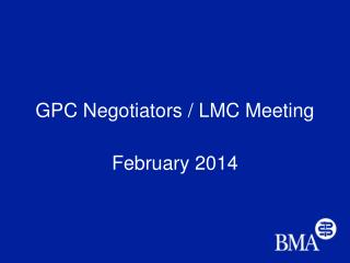 GPC  Negotiators  / LMC Meeting