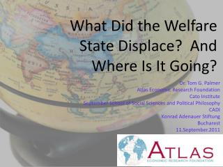What Did the Welfare State Displace?  And Where Is It Going?