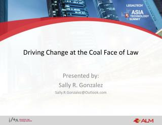 Driving  Change at the Coal Face of Law