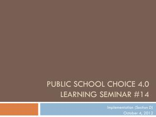Public School Choice 4.0 Learning Seminar #14
