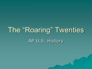 "The ""Roaring"" Twenties"