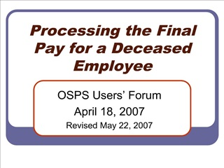 Processing the Final Pay for a Deceased Employee