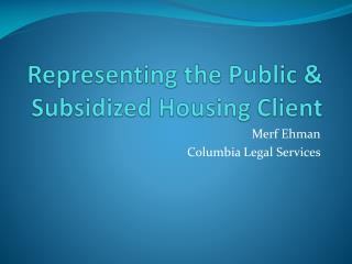 Representing the Public & Subsidized Housing Client