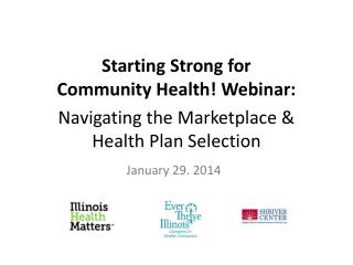 Starting Strong for Community Health! Webinar: Navigating  the Marketplace & Health Plan Selection