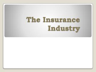 The Insurance Industry