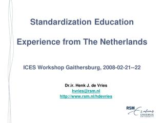 Standardization Education Experience from the Netherlands