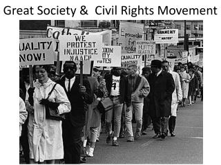 Great Society &  Civil Rights Movement