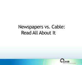 Newspapers vs. Cable:  Read All About It