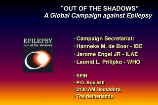 OUT OF THE SHADOWS     A Global Campaign against Epilepsy
