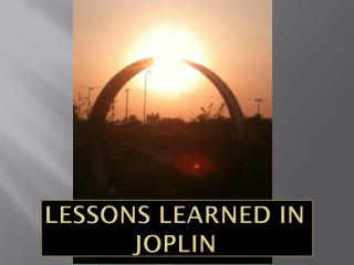 Lessons Learned in Joplin