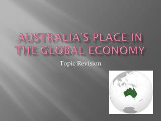 Australia's Place in the global economy