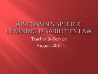 Wisconsin�s Specific Learning Disabilities Law