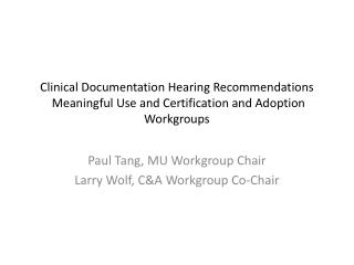 Clinical Documentation Hearing Recommendations  Meaningful Use and Certification and Adoption Workgroups