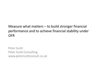 Measure what matters – to build stronger financial performance and to achieve financial stability under OFR