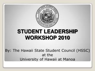 By: The Hawaii State Student Council (HSSC) at the  University of Hawaii at  Manoa