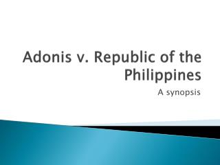 Adonis  v . Republic of the Philippines