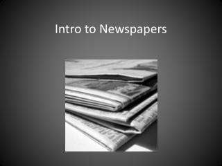 Intro to Newspapers