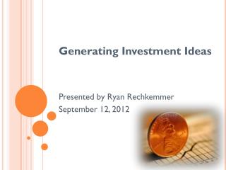 Generating Investment Ideas