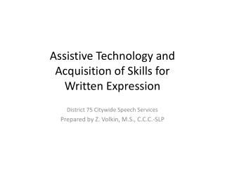 Assistive Technology and  Acquisition of Skills for Written Expression