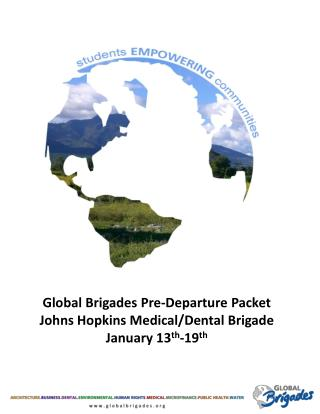 Global Brigades Pre-Departure Packet  Johns Hopkins Medical/Dental Brigade January 13 th -19 th
