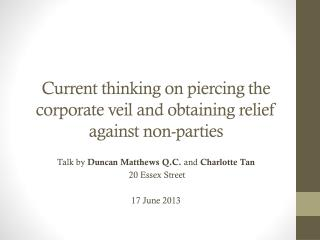 Current thinking on piercing the corporate veil and obtaining relief against non-parties
