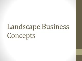 Landscape Business Concepts