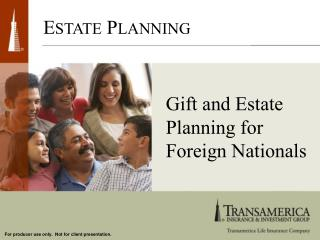 Gift and Estate Planning for Foreign Nationals