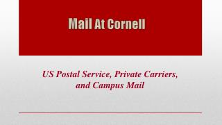 US Postal Service, Private Carriers,  and Campus Mail