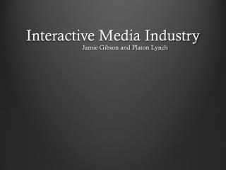 Interactive Media Industry