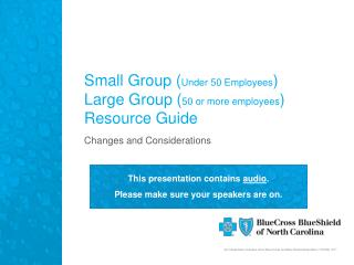 Small Group ( Under 50 Employees ) Large Group ( 50 or more employees ) Resource Guide