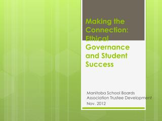 Making the Connection: Ethical Governance and Student Success