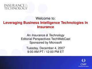 Welcome to: Leveraging Business Intelligence Technologies In Insurance An  Insurance & Technology