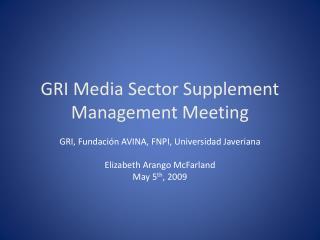 GRI Media Sector Supplement  Management Meeting