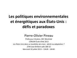 Les politiques environnementales et énergétiques aux États-Unis :  défis et paradoxes