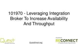 101970  - Leveraging  Integration Broker To Increase Availability And  Throughput