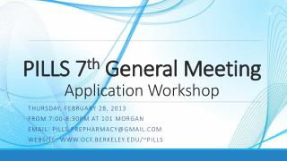 PILLS 7 th  General Meeting Application Workshop