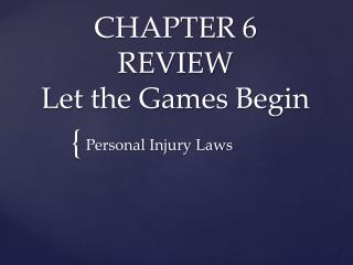 CHAPTER  6  REVIEW Let the Games Begin