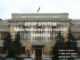 BESP SYSTEM Main features and recent statistics