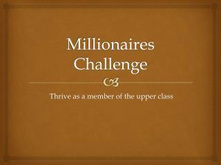 Millionaires Challenge