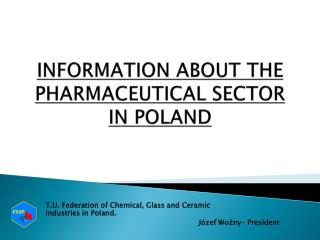 INFORMATION ABOUT THE PHARMACEUTICAL SECTOR IN POLAND