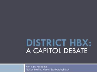 district hbx: A capitol debate
